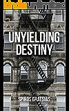 Unyielding Destiny: A New York Mafia Crime Story