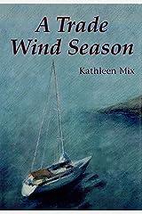 A Trade Wind Season Kindle Edition