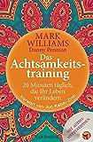Das Achtsamkeitstraining: 20 Minuten täglich, die Ihr Leben verändern mit Audio-Meditationen (German Edition)