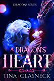 A Dragon's Heart (Dragons Book 3)