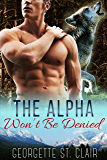 The Alpha Won't Be Denied (Timber Valley Pack Book 6)