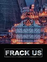 Frack Us