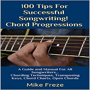 100 Tips for Successful Songwriting!: Chord Progressions