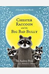 Chester Raccoon and the Big Bad Bully (The Kissing Hand Series) Kindle Edition
