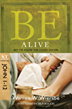 Be Alive (John 1-12): Get to Know the Living Savior (The BE Series Commentary) (English Edition)