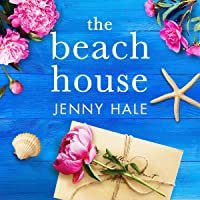 The Beach House: A Totally Gripping, Utterly Romantic and Emotional Novel