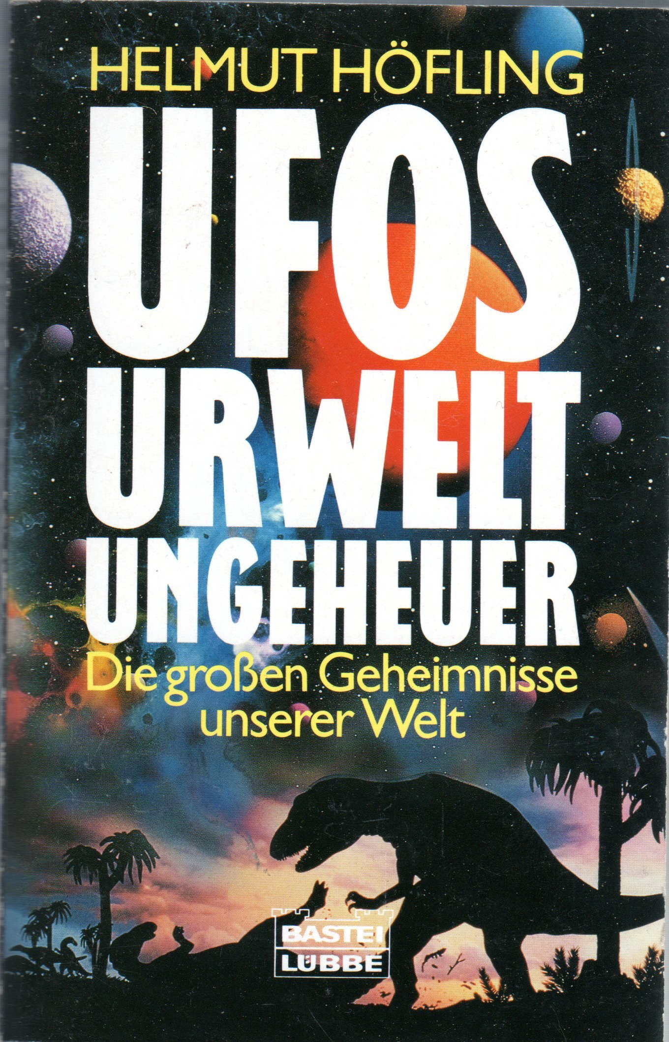 Ufos, Urwelt, Ungeheuer