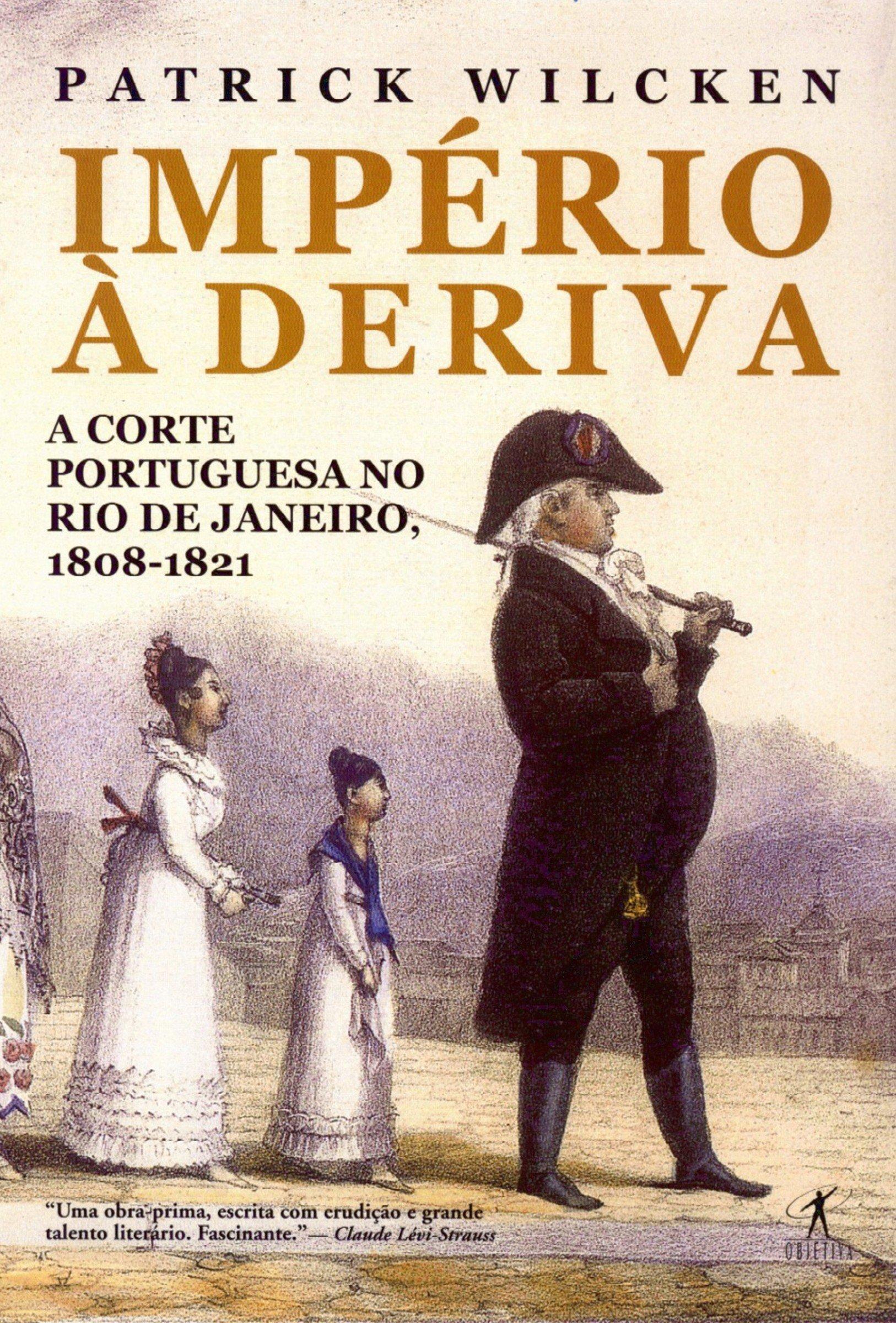 Imperio a Deriva - a Corte Portuguesa no Rio de Janeiro, 1808-1821