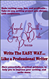 Angela Booth's Easy-Write Process: Write The EASY WAY… Like a Professional Writer