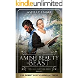 Amish Beauty and the Beast: Amish Romance (standalone novel) (The Amish Fairytale Series Book 2)
