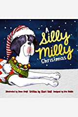 A Silly Milly Christmas: Holiday Fun with a Special Great Dane Kindle Edition