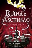Ruína e Ascensão: A conjuradora do sol vive (Trilogia Grisha)
