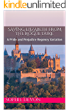 Saving Elizabeth   From the Rogue Duke: A Pride and Prejudice Regency Variation (Love Triangle at Longbourn  Book 1)