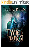 Twice Born: Arthurian Fantasy (Tom's Arthurian Legacy Book 2)