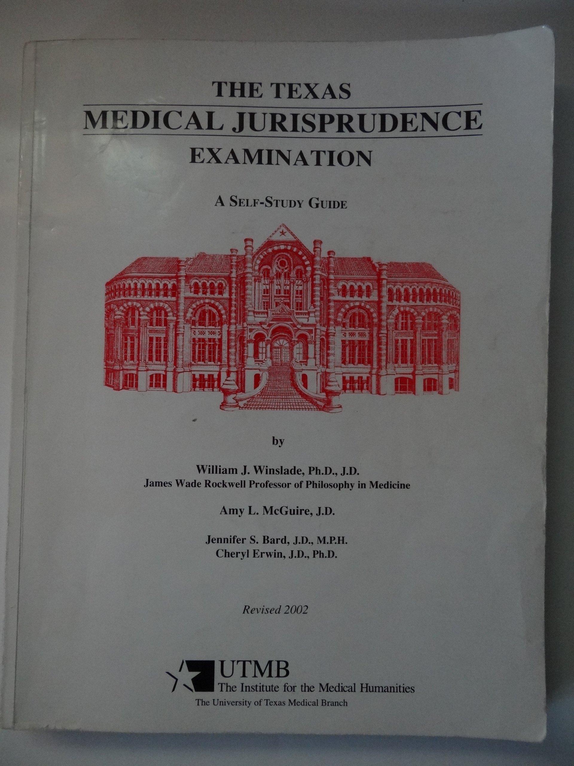 The Texas Medical Jurisprudence Examination: A Self-Study Guide: William J  Winslade, E.Bernadette McKinney: 9780962129438: Amazon.com: Books