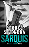 SARQUIS: A James Thomas Novel (The James Thomas Series Book 3)