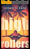 High Rollers: A Novel