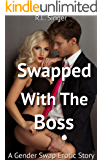 Swapped With The Boss: A Gender Swap Erotic Story (English Edition)