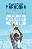 Touched By God: How We Won the Mexico '86 World Cup (English Edition)