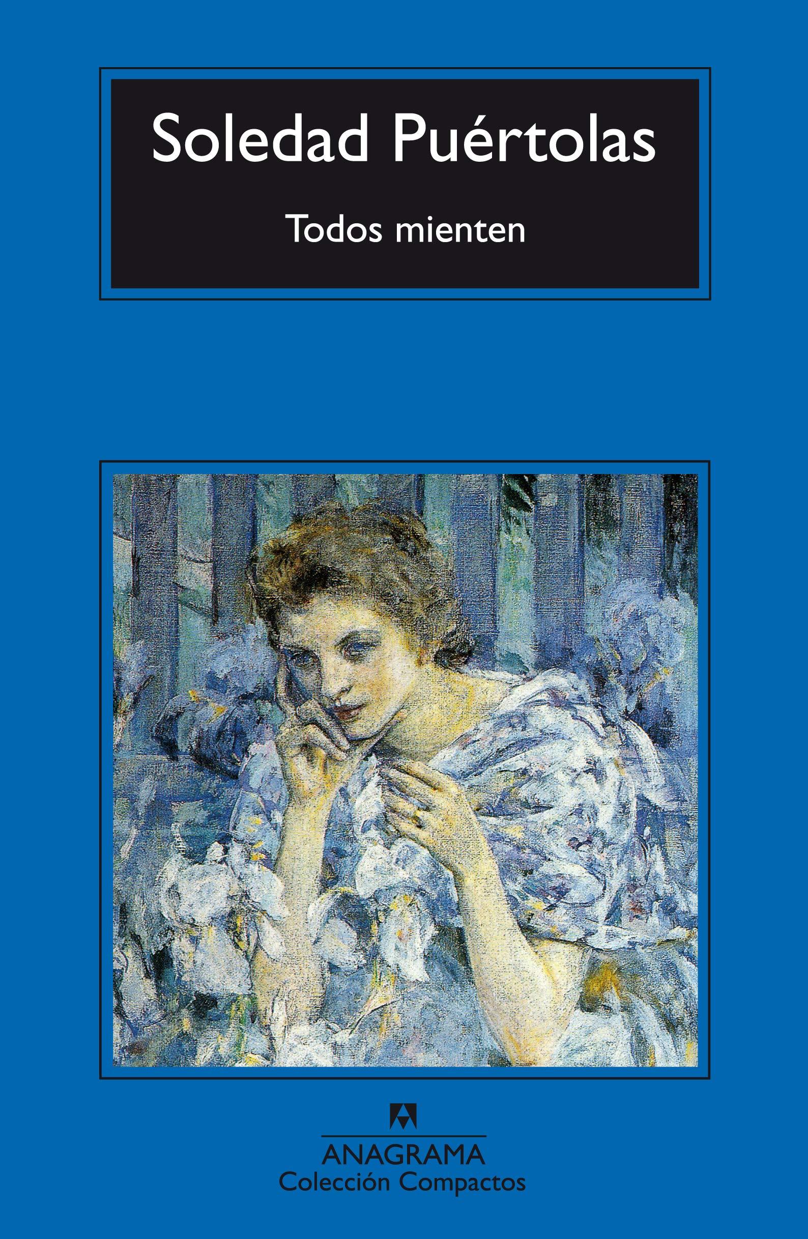 Todos Mienten Compactos Anagrama Band 72 Puértolas Soledad Amazon De Bücher