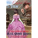 Mail Order Bride - Esther - An English Rose in Texas: Western Historical Romance (Texas Pioneer Brides Book 3)