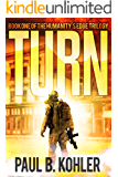 Turn: Book One of the Humanity's Edge Trilogy (English Edition)