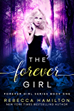 The Forever Girl: A New Adult Paranormal Romance Novel (The Forever Girl Series Book 1) (English Edition)