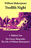 Twelfth Night (The Unabridged Play) + The Classic Biography: The Life of William Shakespeare (Twelfth Night Or, What You…