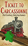 Ticket to Carcassonne: 21st Century Tabletop Games