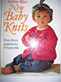 New Baby Knits: Over Thirty Patterns for 0-3 Year Olds