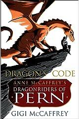 Dragon's Code: Anne McCaffrey's Dragonriders of Pern (Pern: The Dragonriders of Pern) Kindle Edition