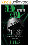 Think Before You Speak (The Bartender Babe Chronicles Book 2)