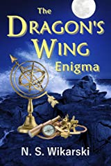 The Dragon's Wing Enigma (Arkana Archaeology Mystery Thriller Series Book 3) Kindle Edition