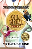 Gold Medal Threat (Casey Clark Mysteries Book 1)