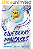 Blueberry Pancakes: The Novel