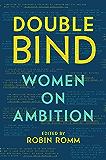 Double Bind: Women on Ambition