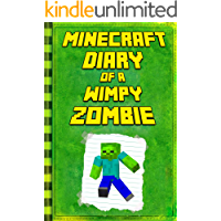 Minecraft: Diary of a Wimpy Zombie: Legendary Minecraft Diary. An Unnoficial Minecraft Book (Minecraft Books)