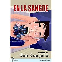 En la Sangre: Historias de Fantasía Urbana y Terror Cotidiano (Guajars nº 2013) (Spanish Edition) Nov 22, 2013