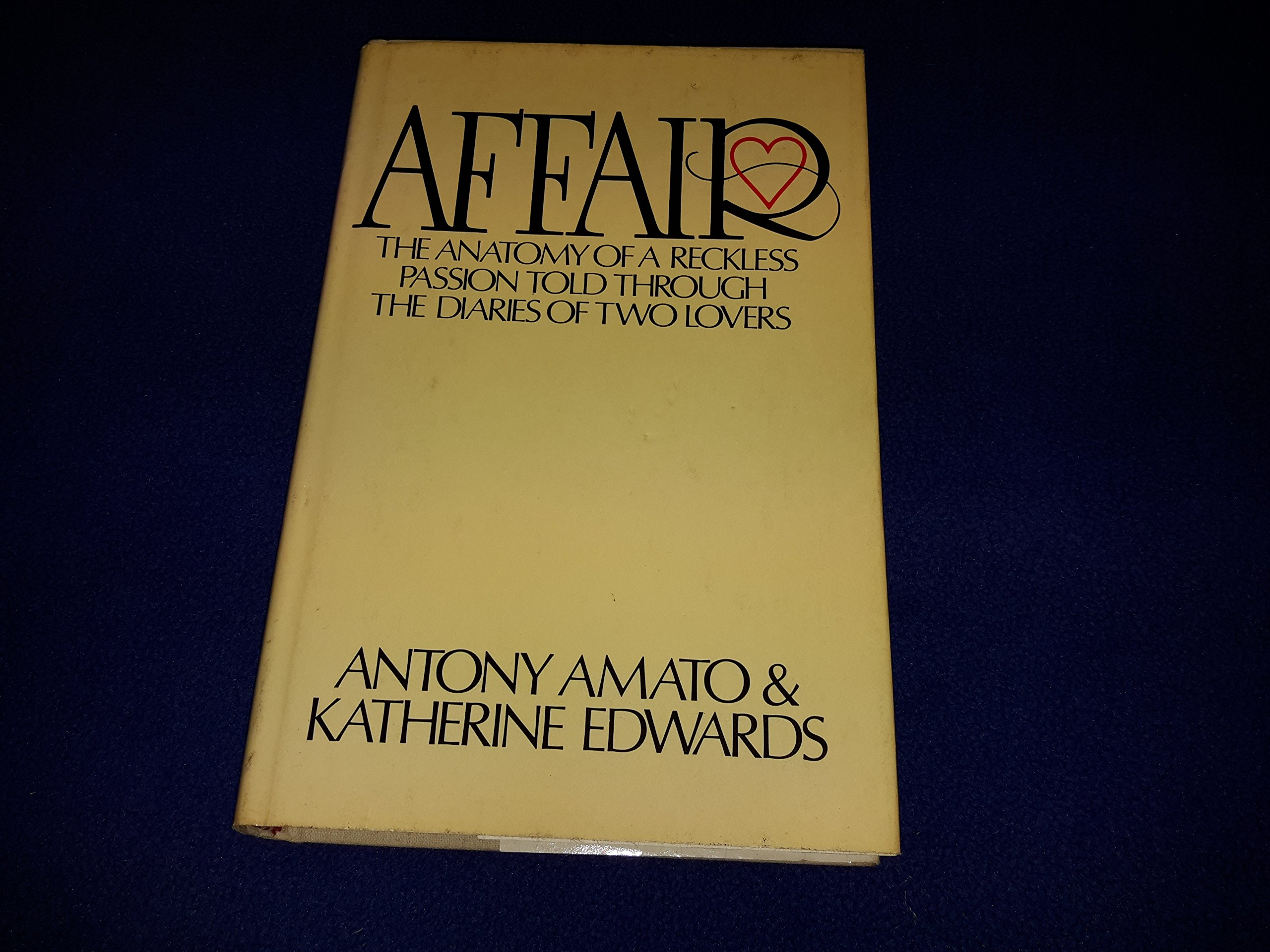 Affair. The Anatomy of a Reckless Passion told through The Diaries ...