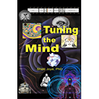 Tuning the Mind: Geometries of Consciousness - Holonomic Brain Theory and The Implicate Order (English Edition)