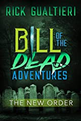The New Order (Bill of the Dead Adventures Book 3) Kindle Edition
