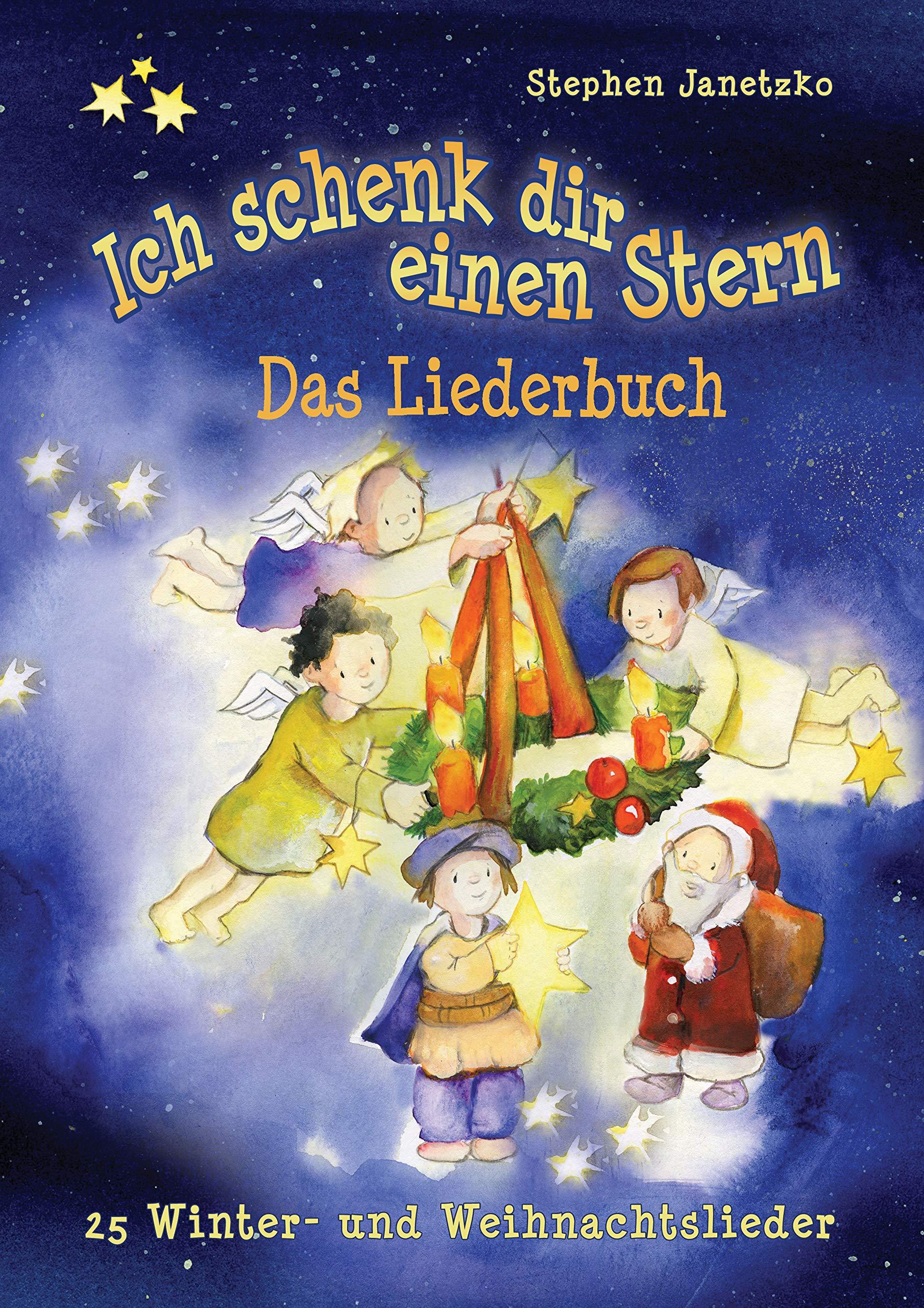 Ich schenk dir einen Stern - 25 Winter- und Weihnachtslieder: Das ...