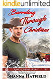 Barreling Through Christmas: (Sweet Western Holiday Romance) (Rodeo Romance Book 4)