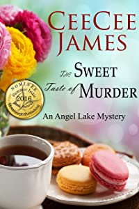 The Sweet Taste of Murder: An Angel Lake Mystery (Walking Calamity Cozy Mystery Book 1)