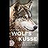 Wolfsküsse: Mein Leben unter Wölfen