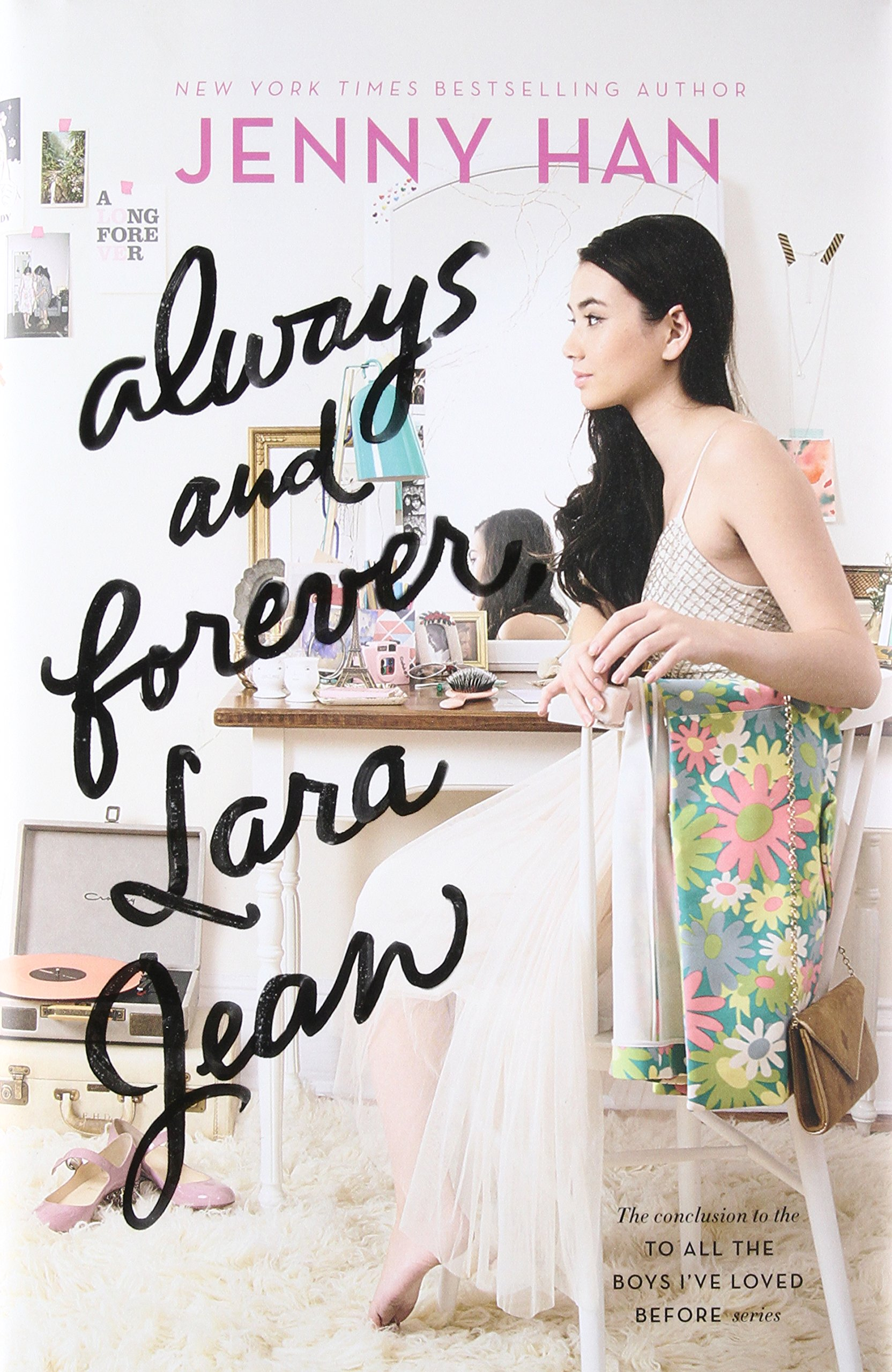 Always and Forever, Lara Jean, Volume 3 To All the Boys I've Loved Before:  Amazon.co.uk: Han, Jenny: Books