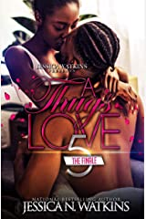 A Thug's Love 5: The Finale Kindle Edition