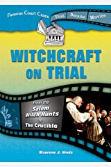 Witchcraft on Trial: From the Salem Witch Hunts to the Crucible (Famous Court Cases That Became Movies) Library Binding