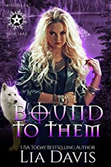 Bound to Them: A Reverse Harem Paranormal Romance (Witches of Rose Lake Book 4) Kindle Edition