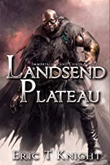 Landsend Plateau (Immortality and Chaos Book 2) Kindle Edition